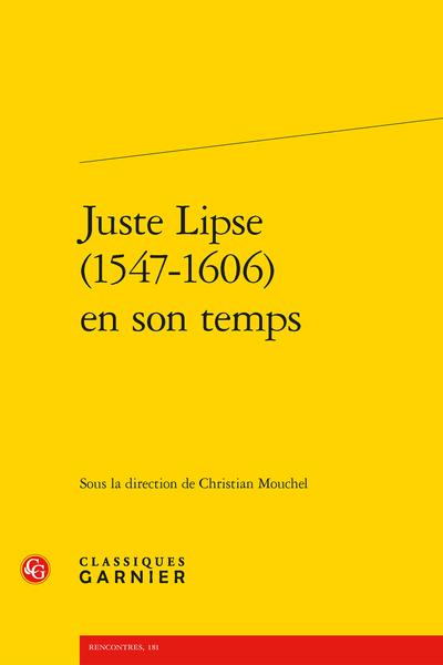 Juste Lipse en son temps. (1547-1606)