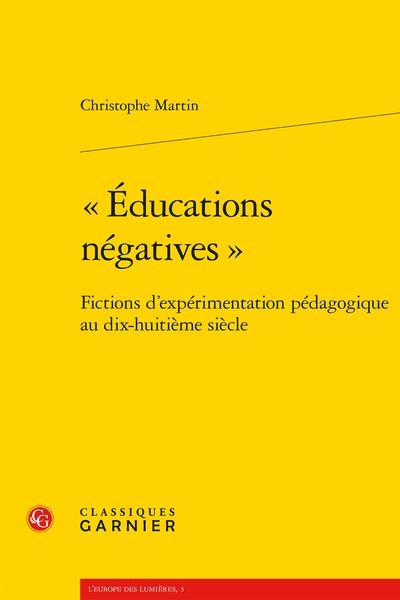 « Éducations négatives ». Fictions d'expérimentation pédagogique au dix-huitième siècle - Émile et ses frères