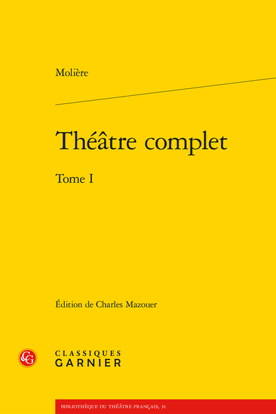 Théâtre complet. Tome I - Bibliographie