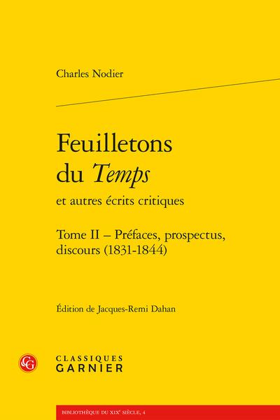 Feuilletons du Temps et autres écrits critiques. Tome II. Préfaces, prospectus, discours (1831-1844)