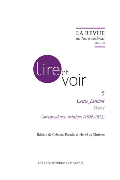 Louis Janmot. 2019 – 9, Tome I. Correspondance artistique (1826-1873)