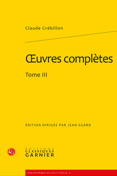 Œuvres complètes. Tome III - Indications bibliographiques