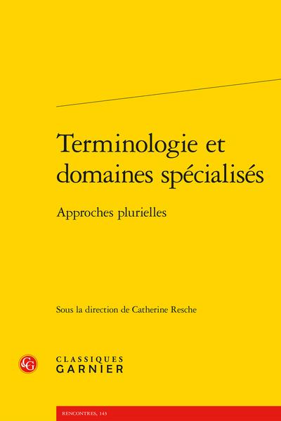 Terminologie et domaines spécialisés. Approches plurielles