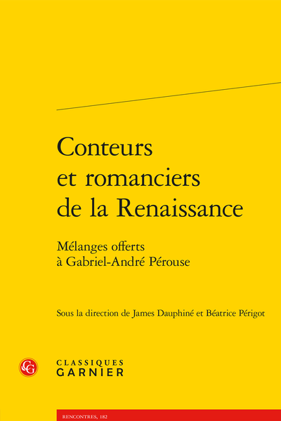 Conteurs et romanciers de la Renaissance. Mélanges offerts à Gabriel-André Pérouse
