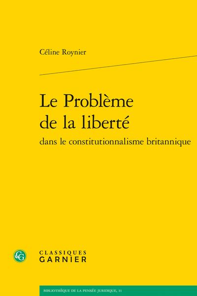 Le Problème de la liberté dans le constitutionnalisme britannique - Dédicace