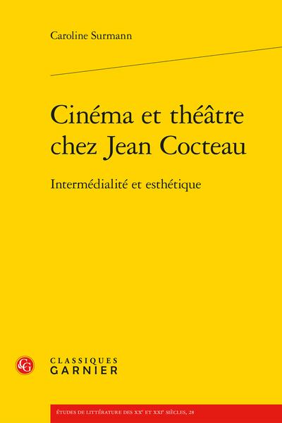 Cinéma et théâtre chez Jean Cocteau. Intermédialité et esthétique