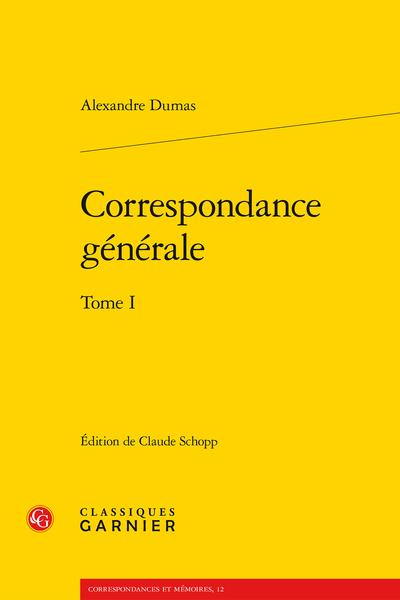 Correspondance générale. Tome I