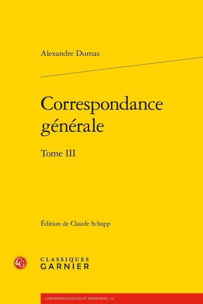Correspondance générale. Tome III