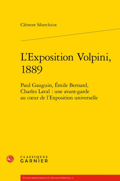 L'Exposition Volpini, 1889. Paul Gauguin, Émile Bernard, Charles Laval : une avant-garde au cœur de l'Exposition universelle