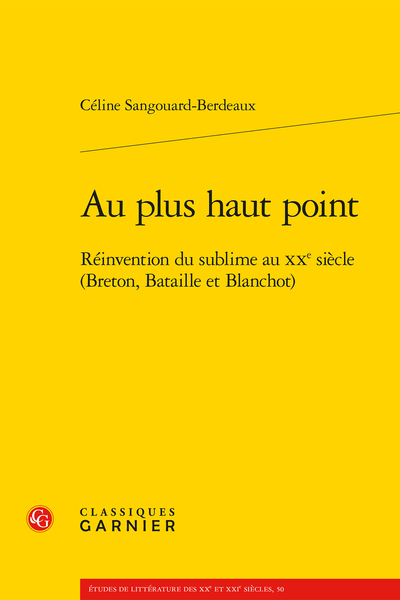 Au plus haut point. Réinvention du sublime au xxe siècle (Breton, Bataille et Blanchot) - Introduction