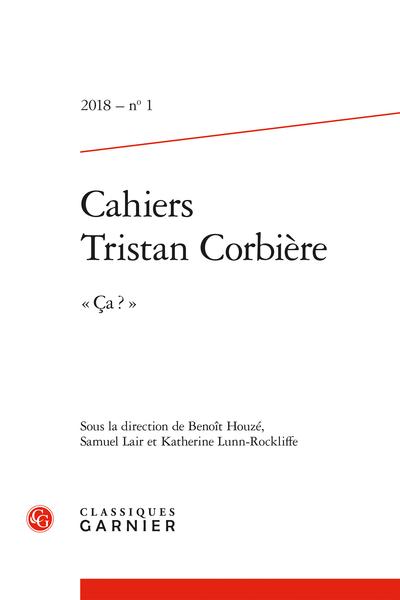 Cahiers Tristan Corbière. 2018, n° 1. « Ça ? »