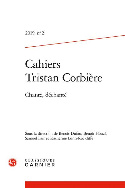 Cahiers Tristan Corbière. 2019, n° 2. Chanté, déchanté