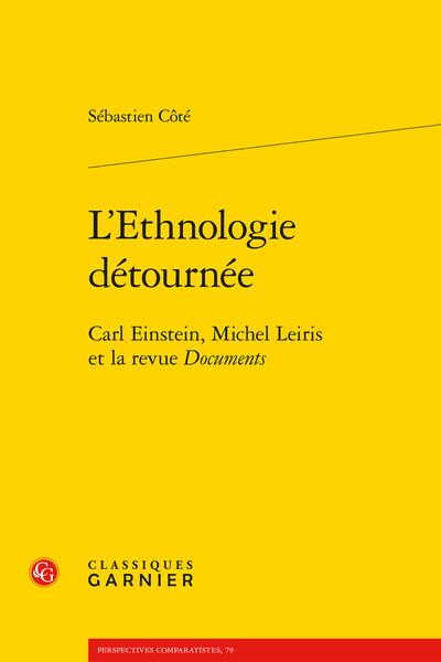 L'Ethnologie détournée. Carl Einstein, Michel Leiris et la revue Documents