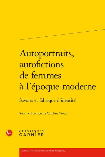 Autoportraits, autofictions de femmes à l'époque moderne. Savoirs et fabrique d'identité - « Portrait de l'artiste à son chevalet »