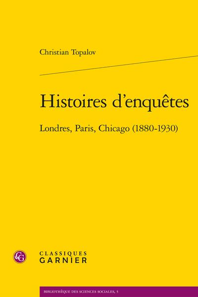 Histoires d'enquêtes. Londres, Paris, Chicago (1880-1930) - Annexe V
