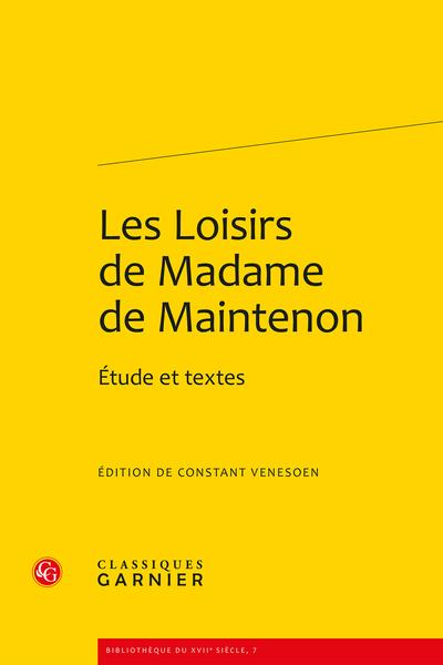 Les Loisirs de Madame de Maintenon. Étude et textes - Bibliographie