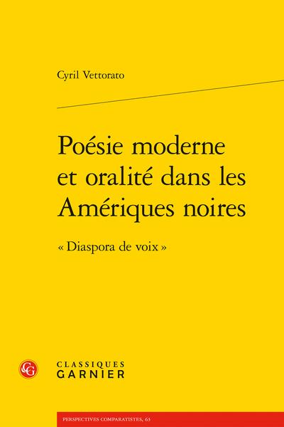 Poésie moderne et oralité dans les Amériques noires. « Diaspora de voix » - Table des matières