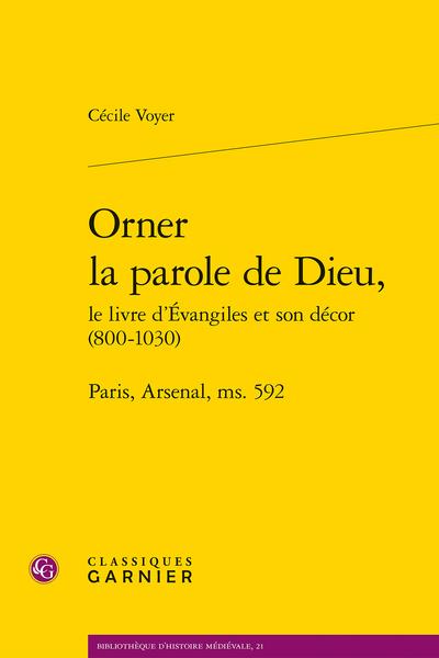 Orner la parole de Dieu, le livre d'Évangiles et son décor (800-1030). Paris, Arsenal, ms. 592