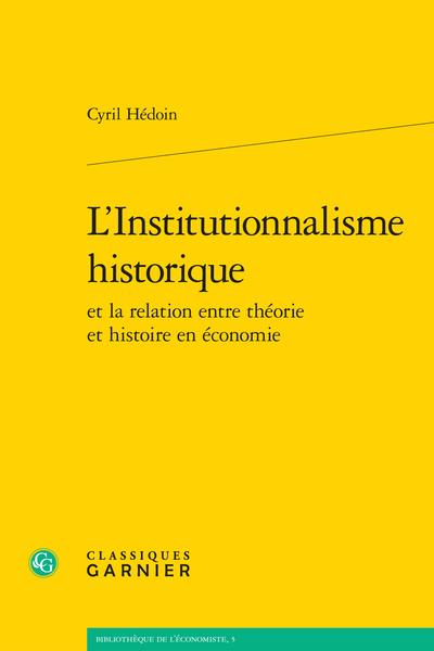 L'Institutionnalisme historique et la relation entre théorie et histoire en économie