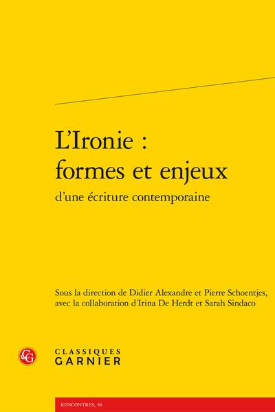 L'Ironie : formes et enjeux d'une écriture contemporaine