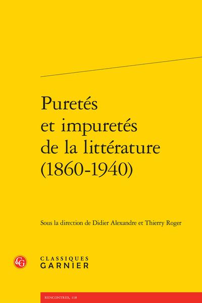 Puretés et impuretés de la littérature (1860-1940)