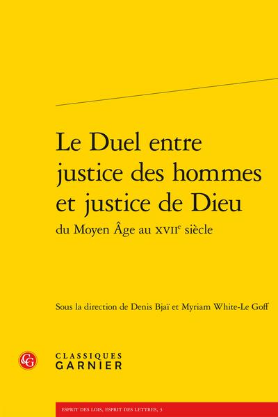 Le Duel entre justice des hommes et justice de Dieu du Moyen Âge au XVIIe siècle