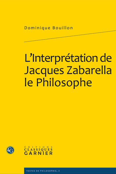 L'Interprétation de Jacques Zabarella le Philosophe - Chronologie