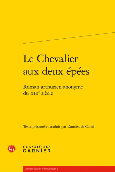 Le Chevalier aux deux épées. Roman arthurien anonyme du XIIIe siècle