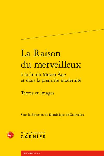 La Raison du merveilleux à la fin du Moyen Âge et dans la première modernité. Textes et images