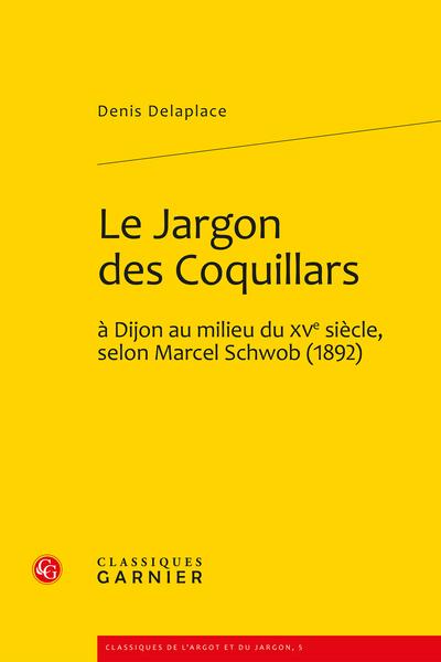 Le Jargon des Coquillards à Dijon au milieu du XVe siècle, selon Marcel Schwob (1892)
