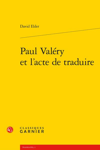 Paul Valéry et l'acte de traduire - Table des matières