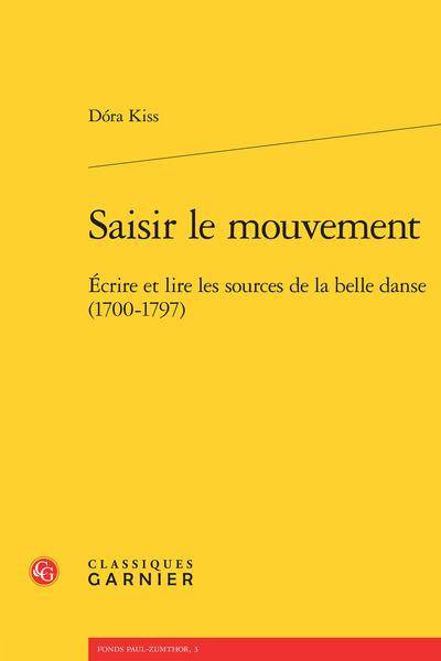 Saisir le mouvement. Écrire et lire les sources de la belle danse (1700-1797)