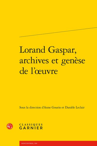"""Lorand Gaspar, archives et genèse de l'œuvre - De """"Clinique"""" au Corpus hippocratique"""