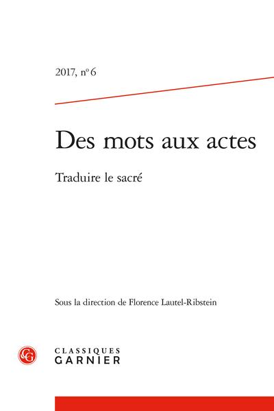 Des mots aux actes. 2017, n° 6. Traduire le sacré - Traduire la religiosité du monde hindou en français