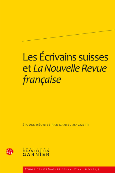 Les Écrivains suisses et La Nouvelle Revue française - «J'ai besoin de Paris comme j'ai besoin du Pays de Vaud»: Jacques Chessex et La NRF