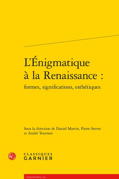 L'Énigmatique à la Renaissance : formes, significations, esthétiques