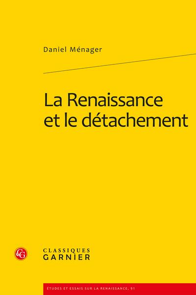 La Renaissance et le détachement