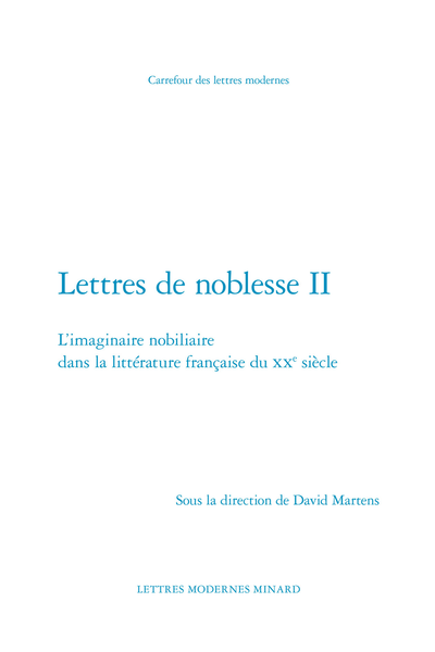 Lettres de noblesse II. L'imaginaire nobiliaire dans la littérature française du XXe siècle - « Tout cela est si noble que j'en crève », Albert Cohen