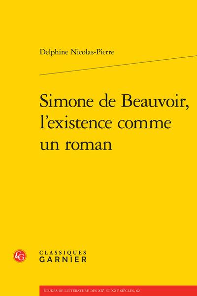 Simone de Beauvoir, l'existence comme un roman