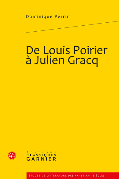 De Louis Poirier à Julien Gracq - Conclusion