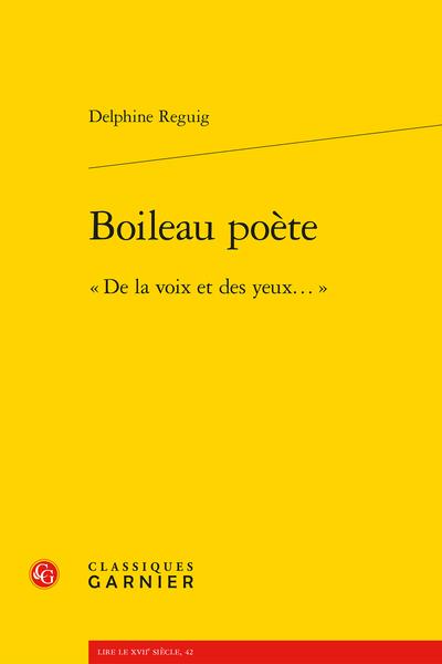 Boileau poète. « De la voix et des yeux… »