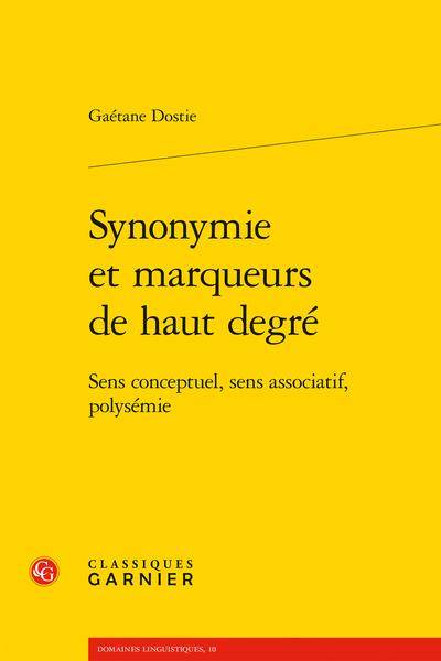 Synonymie et marqueurs de haut degré. Sens conceptuel, sens associatif, polysémie - Table des matières