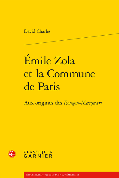 Émile Zola et la Commune de Paris. Aux origines des Rougon-Macquart