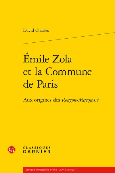 Émile Zola et la Commune de Paris. Aux origines des Rougon-Macquart
