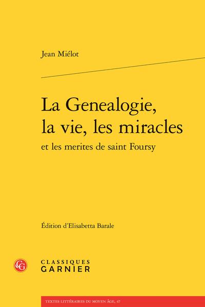 La Genealogie, la vie, les miracles et les merites de saint Foursy