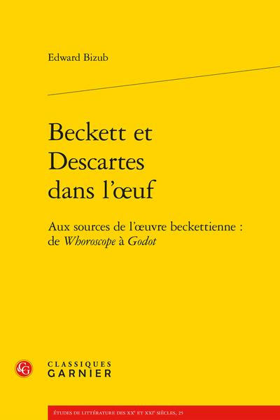 Beckett et Descartes dans l'œuf. Aux sources de l'œuvre beckettienne : de Whoroscope à Godot