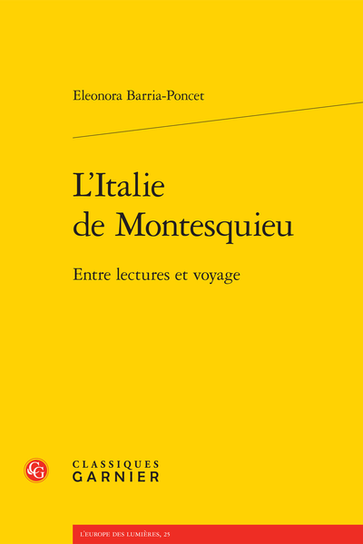 L'Italie de Montesquieu. Entre lectures et voyage - Introduction