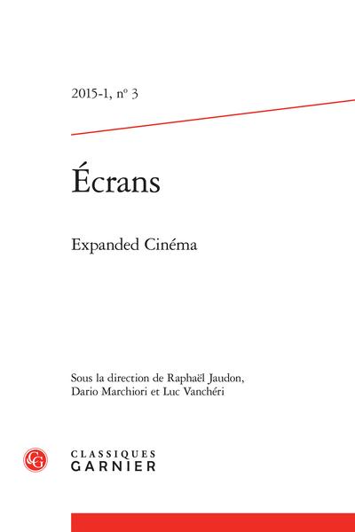 Écrans. 2015 – 1, n° 3. Expanded Cinéma