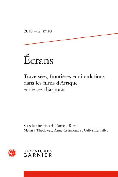 Écrans. 2018 – 2, n° 10. Traversées, frontières et circulations dans les films d'Afrique et de ses diasporas - Introduction