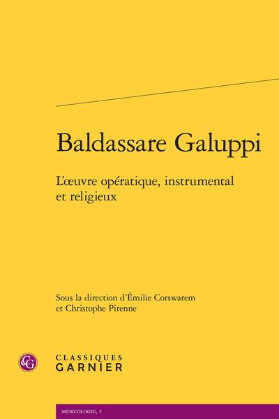 Baldassare Galuppi. L'œuvre opératique, instrumental et religieux